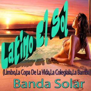 Latino el Sol (Limbo, la Copa de la Vida, la Colegiala, la Bamba)