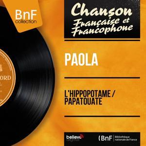 L'hippopotame / Papatouate (Mono Version)