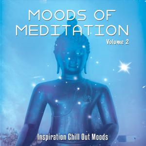 Moods of Meditation, Vol. 2 (Inspiration Chill Out Moods)