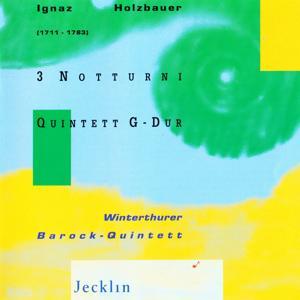 Ignaz Holzbauer: 3 Notturni & Quintett in G Major