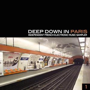 Deep Down In Paris - Independent French Electronic Music Sampler