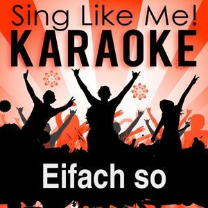 Eifach so (Karaoke Version)