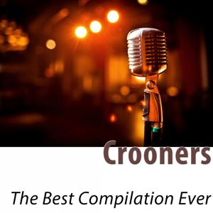 Crooners - The Best Compilation Ever (Remastered)