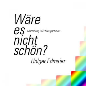 Wäre Es Nicht Schön? (Mottosong Csd Stuttgart 2010)