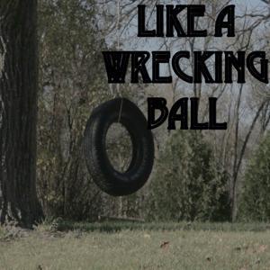 Like a Wrecking Ball - Tribute to Eric Church
