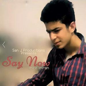 Say Now (San J Production Presents)