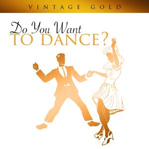 Vintage Gold -Do You Want To Dance?