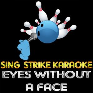 Eyes Without a Face (Karaoke Version) (Originally Performed By Billy Idol)