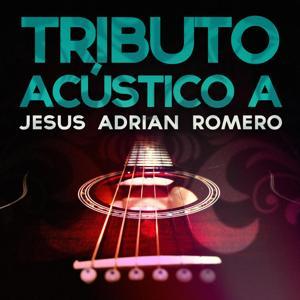 Tributo Acustico a Jesus Adrian Romero