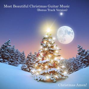 Most Beautiful Christmas Guitar Music (Bonus Track Version)