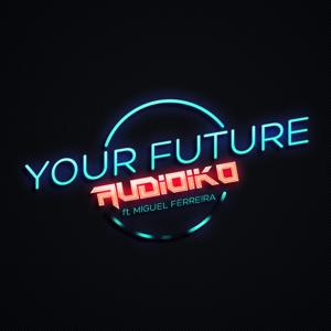 Your Future (feat. Miguel Ferreira)