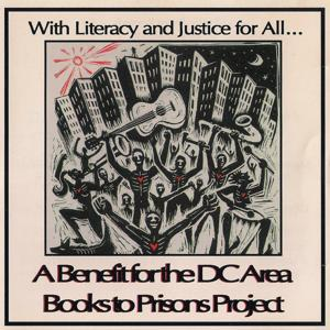With Literacy and Justice for All: A Benefit for the DC Area Books to Prisons Project