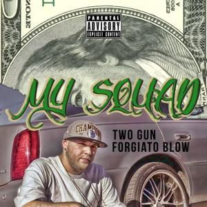 My Squad (feat. Forgiato Blow)