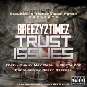Trust Issues (feat. Johnny May Cash & Gutta Zoe)