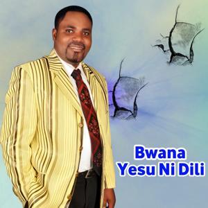 Bwana Yesu Ni Dili