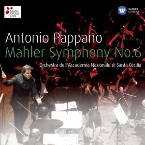 Antonio Pappano: Mahler: Symphony No. 6