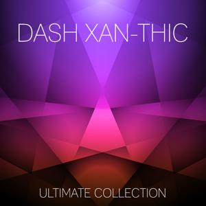 Dash Xan-Thic Ultimate Collection