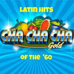 Latin Hits of the '60s (Cha Cha Cha Gold)