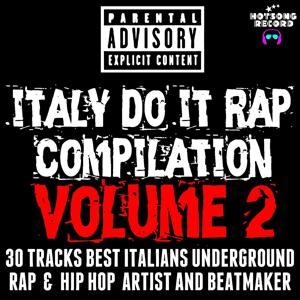 Italy Do It  Rap Compilation, Vol. 2 (30 Tracks Best Italians Underground Rap & Hip Hop Artist and Beatmaker)