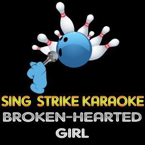 Broken-Hearted Girl (Karaoke Version) (Originally Performed By Beyoncé)