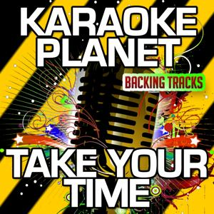 Take Your Time (Karaoke Version) (Originally Performed By Sam Hunt)