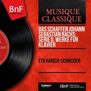 Das Schaffen Johann Sebastian Bachs: Serie G. Werke für Klavier (Mono Version)