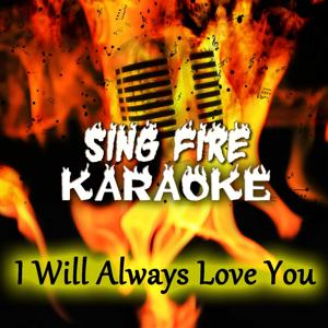 I Will Always Love You (Karaoke Version) (Originally Performed By Whitney Houston)