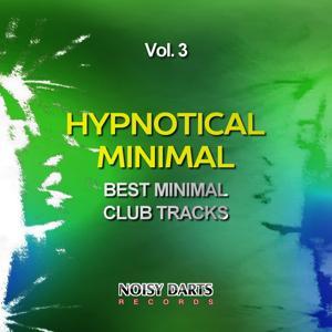 Hypnotical Minimal, Vol. 3 (Best Minimal Club Tracks)