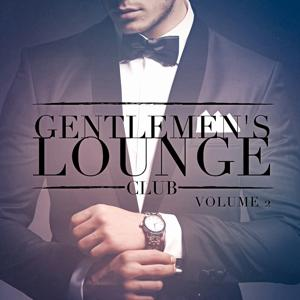 Gentlemen's Lounge Club, Vol. 2 (Listen to the Relaxing Sounds of Lounge Music)