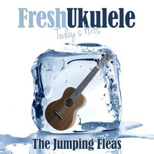Fresh Ukulele - Today's Hits