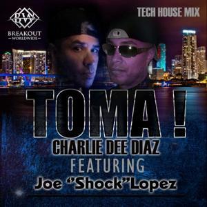 Toma! (feat. Joe Shock Lopez) [Tech House Mix]