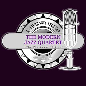 Lifeworks - The Modern Jazz Quartet (The Platinum Edition)
