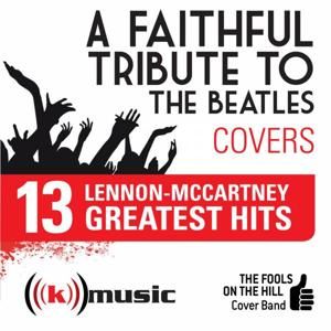A Faithful Tribute To The Beatles: 13 Lennon-McCartney Greatest Hits