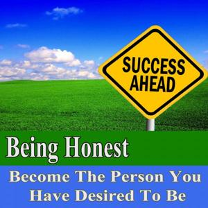 Being Honest Become the Person You Have Desired to Be Subliminal Change