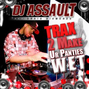 Traxx 2 Make Ur' panties Wet