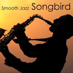 Smooth Jazz - Songbird - Jazz Music Songs