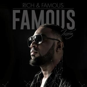 Rich & Famous [Famous]
