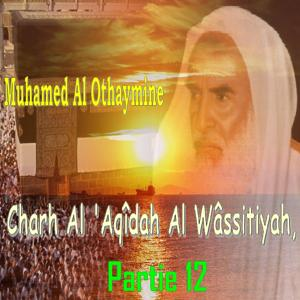 Charh Al 'Aqîdah Al Wâssitiyah, Partie 12 (Quran)