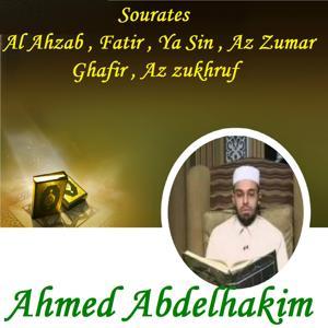 Sourates Al Ahzab , Fatir , Ya Sin , Az Zumar , Ghafir , Az zukhruf (Quran)