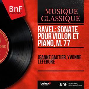 Ravel: Sonate pour violon et piano, M. 77 (Mono Version)