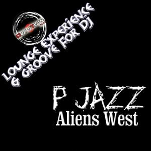 Aliens West (Lounge Experience & Groove for DJ)