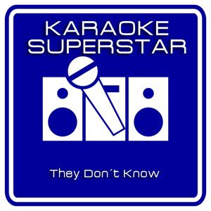 They Dont Know (Karaoke Version) [Originally Performed By Tracey Ullman]