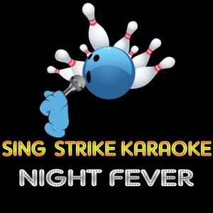 Night Fever (Karaoke Version) (Originally Performed By The Bee Gees)