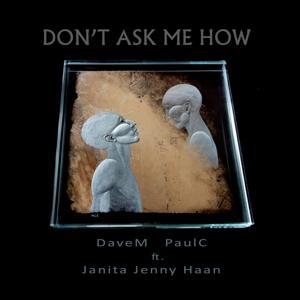 Don't Ask Me How (feat. Janita Jenny Haan)