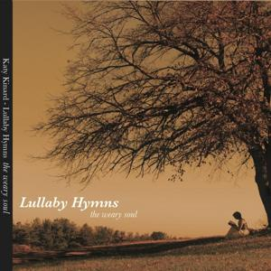 Lullaby Hymns: The Weary Soul
