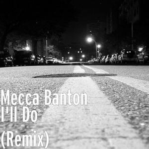 I'll Do (Remix)