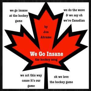 We Go Insane (We Love the Hockey Game)