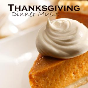 Thanksgiving - Thanksgiving Dinner Music