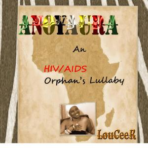 Anoyaura( An Hiv / Aids Orphan's Lullaby) [feat. Southern African Languages]