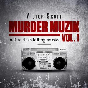Murder Muzik, Vol. 1